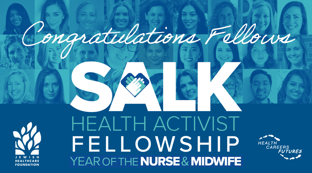 Collage of Fellows, text overlaid reads Congratulations Fellows, Salk Health Activist Fellowship, Year of the Nurse and Midwife