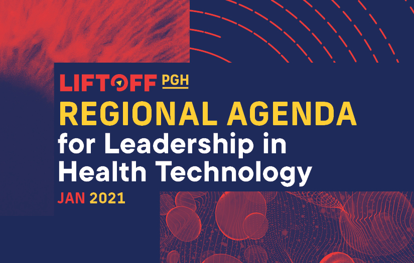 Liftoff PGH Regional Agenda for Leadership in Health Technology Jan 2021 graphic